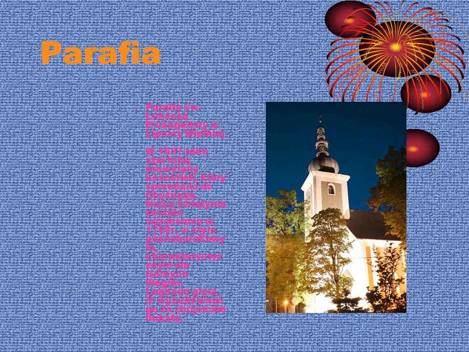 Parafia – Parafia św. Łukasza Ewangelisty w Lipnicy Wielkiej W 1627 roku stał tutaj drewniany kościółek, który sprzedano do Chyżnego. Nowa świątynia z