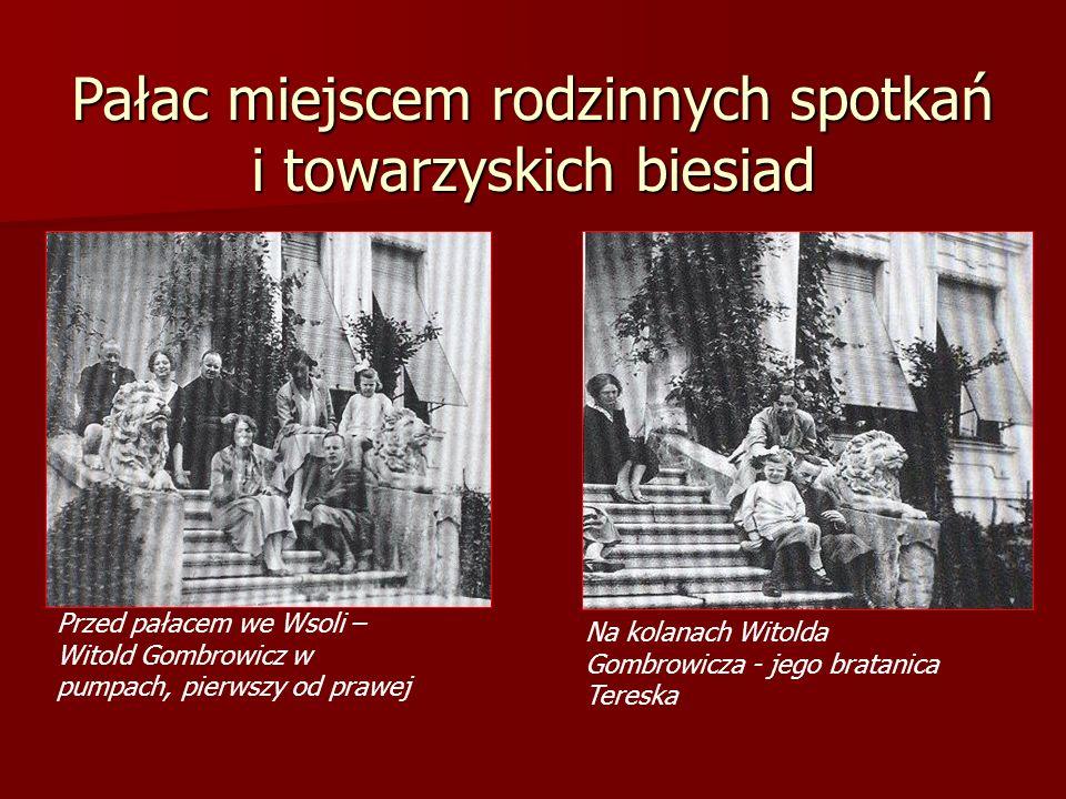 Pałac miejscem rodzinnych spotkań i towarzyskich biesiad Przed pałacem we Wsoli – Witold Gombrowicz w pumpach, pierwszy od prawej Na kolanach Witolda