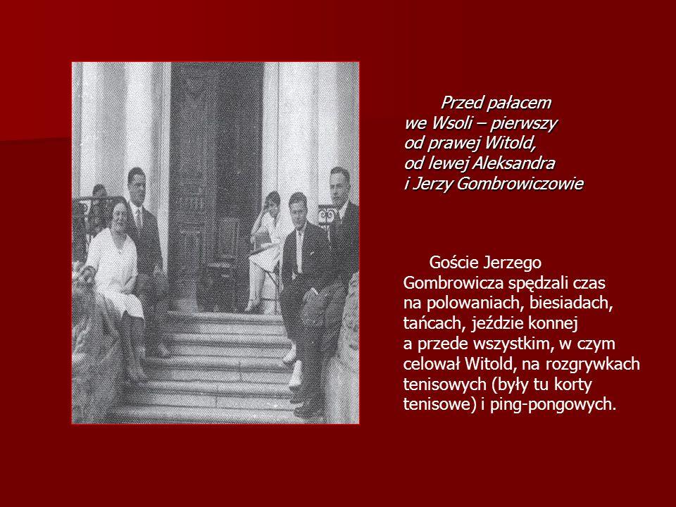 Przed pałacem we Wsoli – pierwszy od prawej Witold, od lewej Aleksandra i Jerzy Gombrowiczowie Przed pałacem we Wsoli – pierwszy od prawej Witold, od