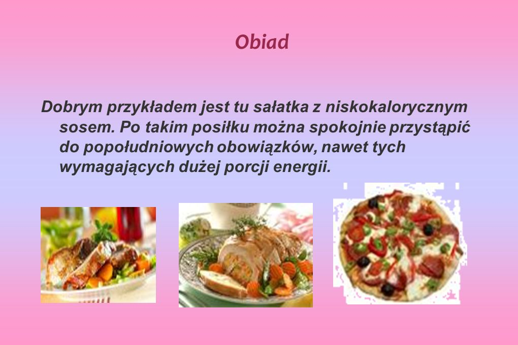 Kolacja Posiłki wieczorne natomiast nie powinny być obfite, bogate w węglowodany złożone, o niskiej zawartości tłuszczu.