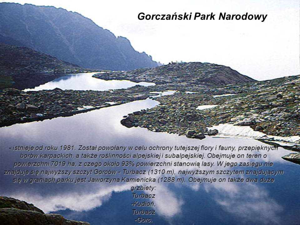 Some of the Five Spissky Tarns Some of the Five Spissky Tarns istnieje od roku 1981.