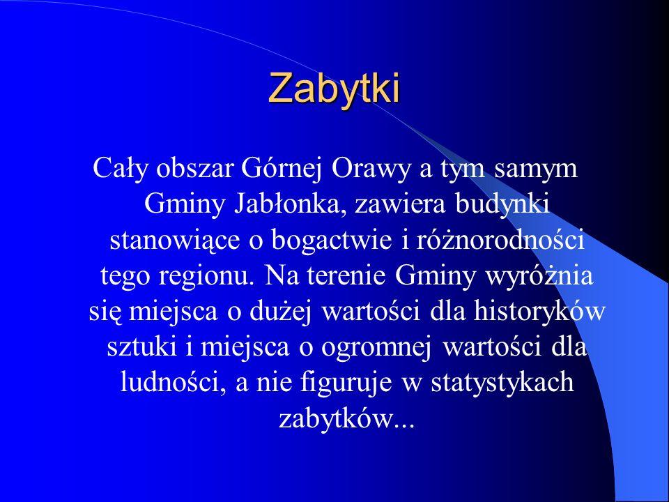 Zabytki Cały obszar Górnej Orawy a tym samym Gminy Jabłonka, zawiera budynki stanowiące o bogactwie i różnorodności tego regionu.