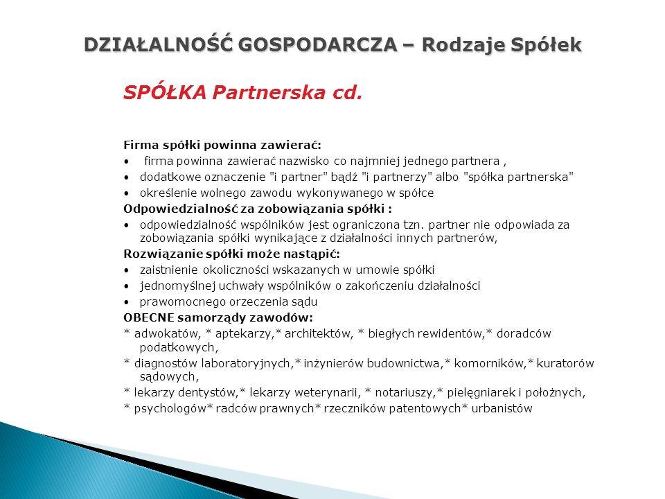 DZIAŁALNOŚĆ GOSPODARCZA – Rodzaje Spółek SPÓŁKA Partnerska cd.