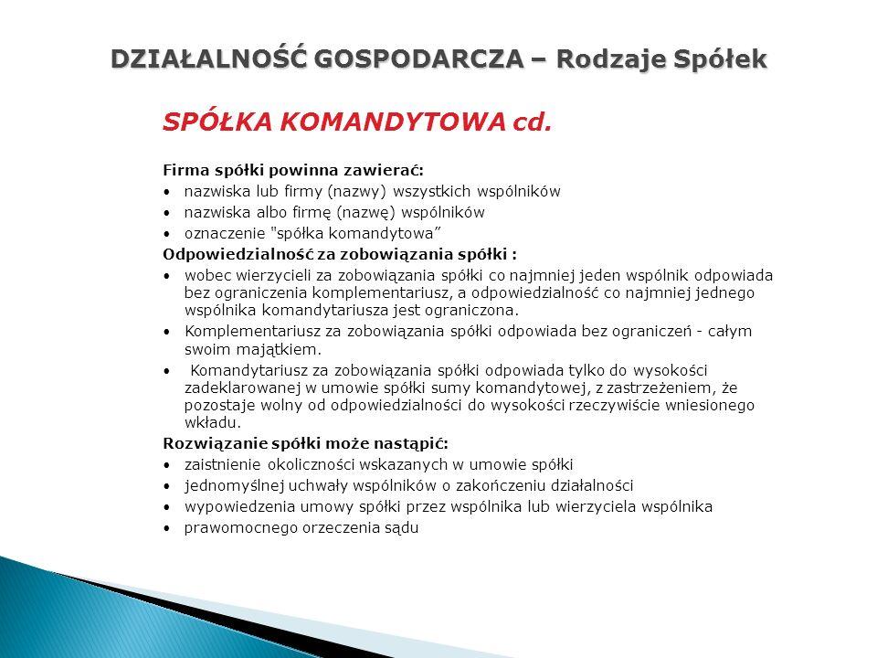 DZIAŁALNOŚĆ GOSPODARCZA – Rodzaje Spółek SPÓŁKA KOMANDYTOWA cd.