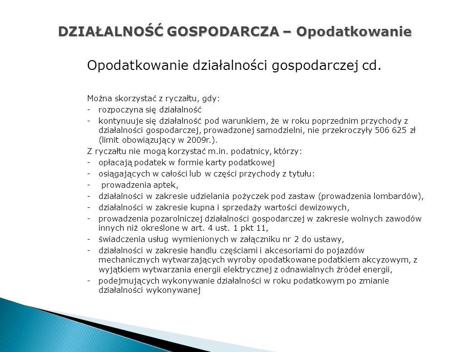 DZIAŁALNOŚĆ GOSPODARCZA – Opodatkowanie Opodatkowanie działalności gospodarczej cd.