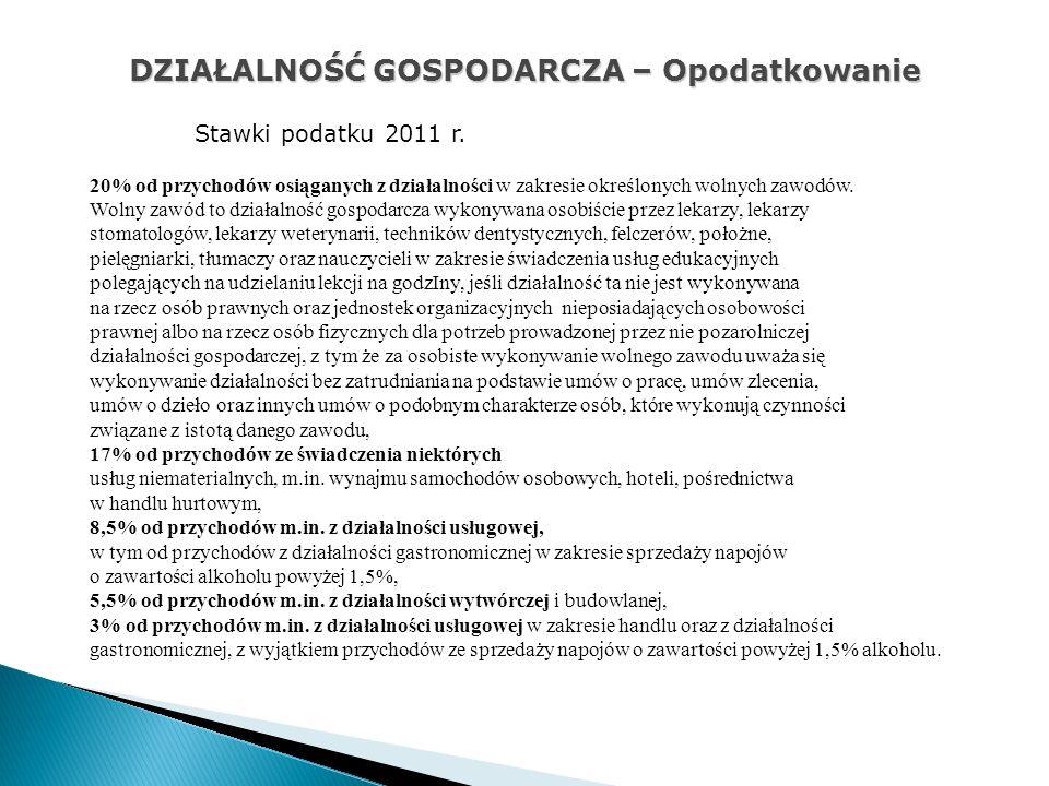 DZIAŁALNOŚĆ GOSPODARCZA – Opodatkowanie Stawki podatku 2011 r.