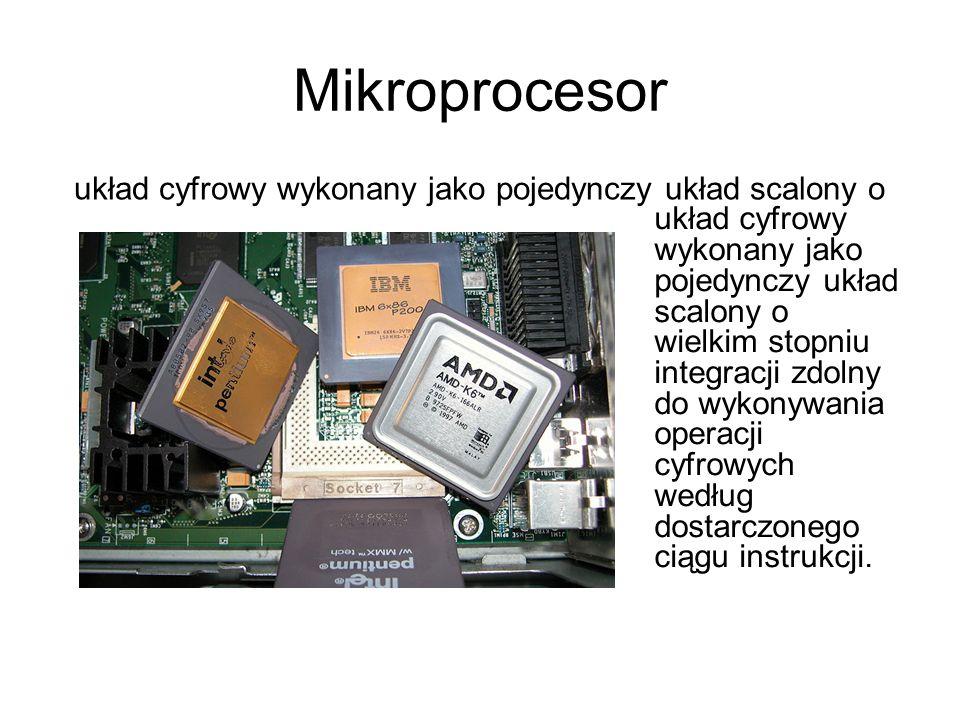 Mikroprocesor układ cyfrowy wykonany jako pojedynczy układ scalony o wielkim stopniu integracji zdolny do wykonywania operacji cyfrowych według dostar