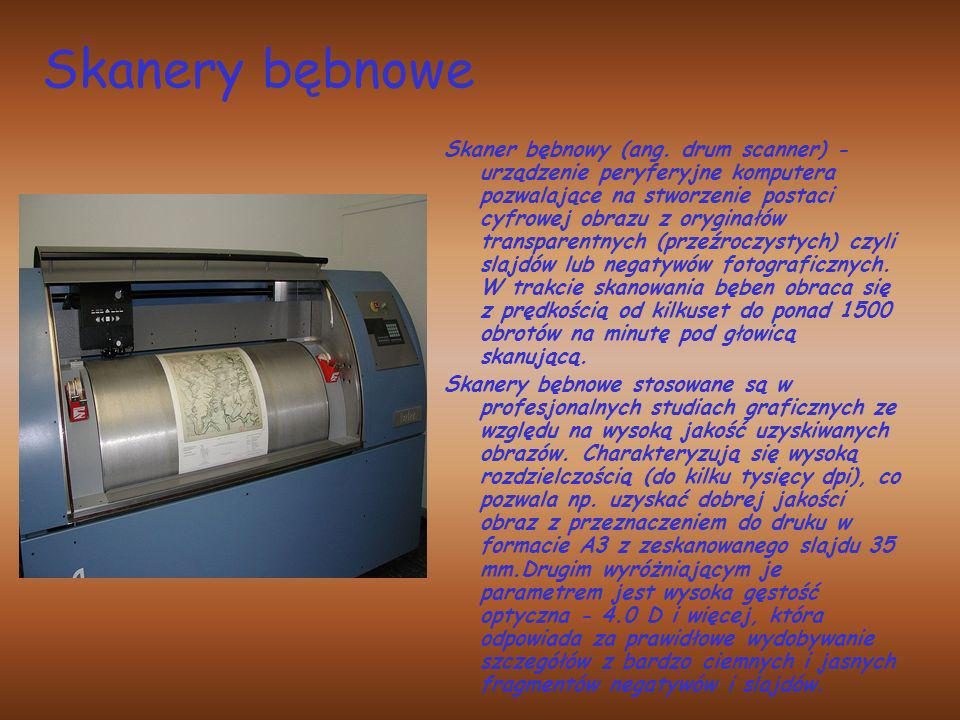 Skanery bębnowe Skaner bębnowy (ang. drum scanner) - urządzenie peryferyjne komputera pozwalające na stworzenie postaci cyfrowej obrazu z oryginałów t