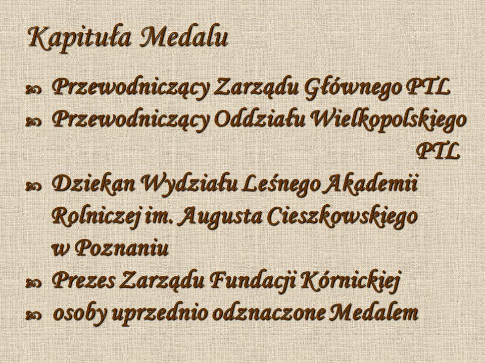 Wręczenie medalu przez Przewodniczącego Zarządu Głównego Polskiego Towarzystwa Leśnego powinno mieć każdorazowo charakter uroczysty.