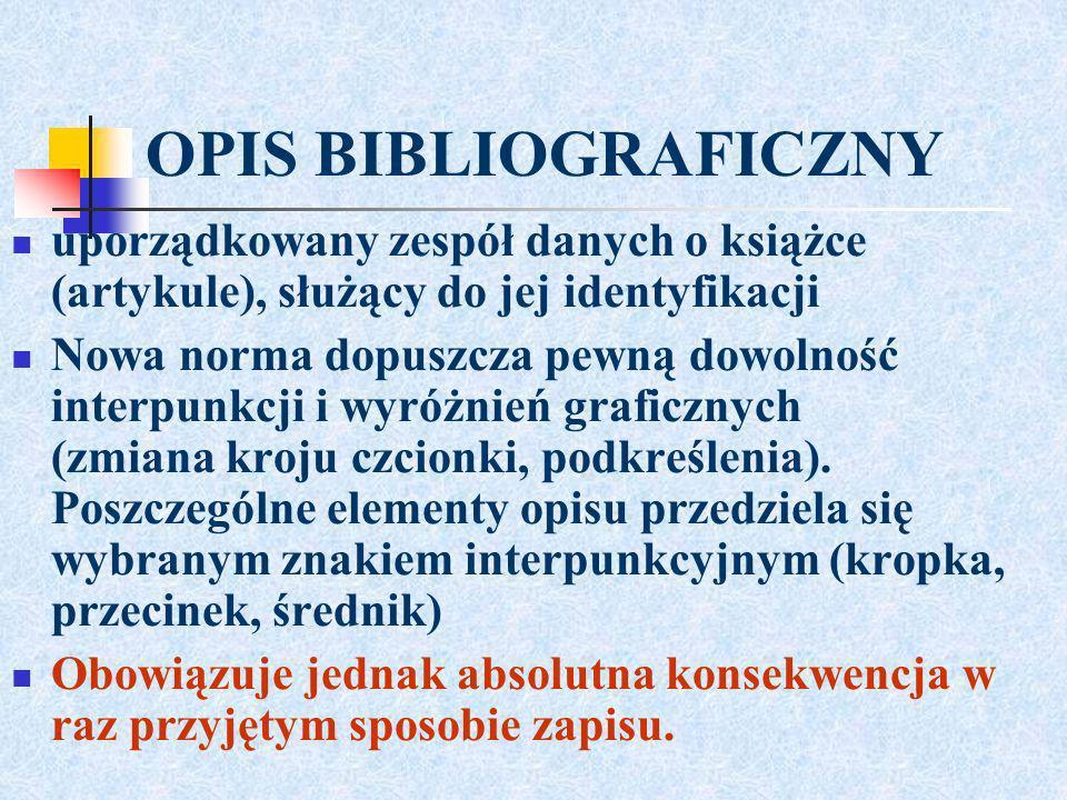 Elementy opisu: Nazwisko i imię autora: Tytuł książki.