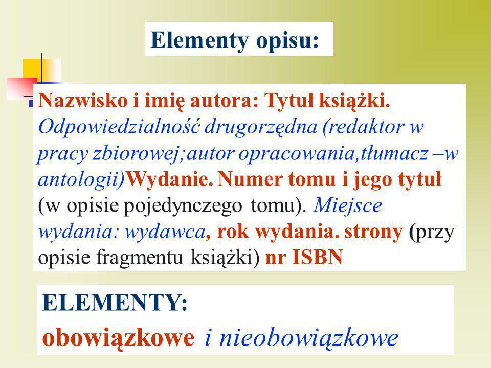 Elementy opisu: Nazwisko i imię autora artykułu, Tytuł artykułu.