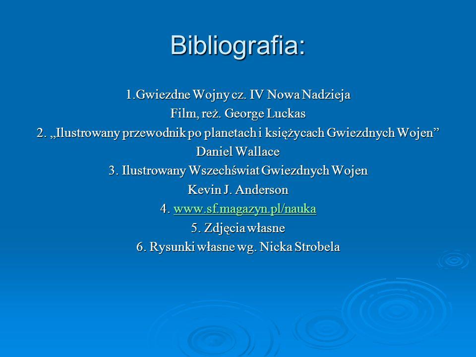 Bibliografia: 1.Gwiezdne Wojny cz.IV Nowa Nadzieja Film, reż.