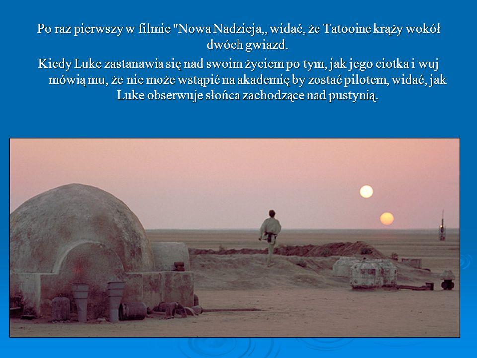 Po raz pierwszy w filmie Nowa Nadzieja widać, że Tatooine krąży wokół dwóch gwiazd.