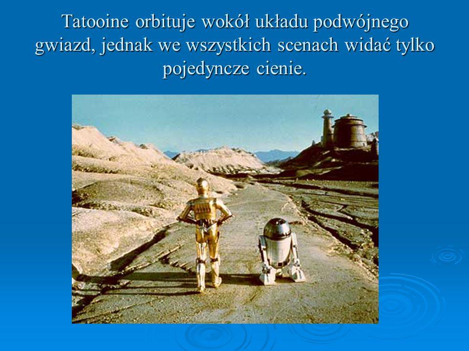 Tatooine orbituje wokół układu podwójnego gwiazd, jednak we wszystkich scenach widać tylko pojedyncze cienie.