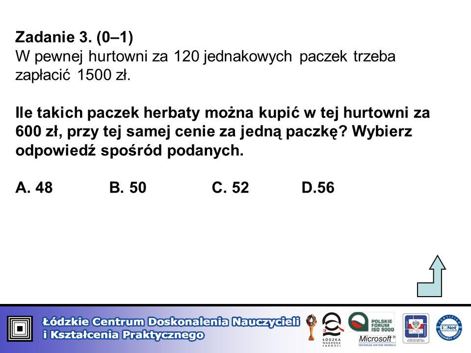 Zadanie 3. (0–1) W pewnej hurtowni za 120 jednakowych paczek trzeba zapłacić 1500 zł. Ile takich paczek herbaty można kupić w tej hurtowni za 600 zł,