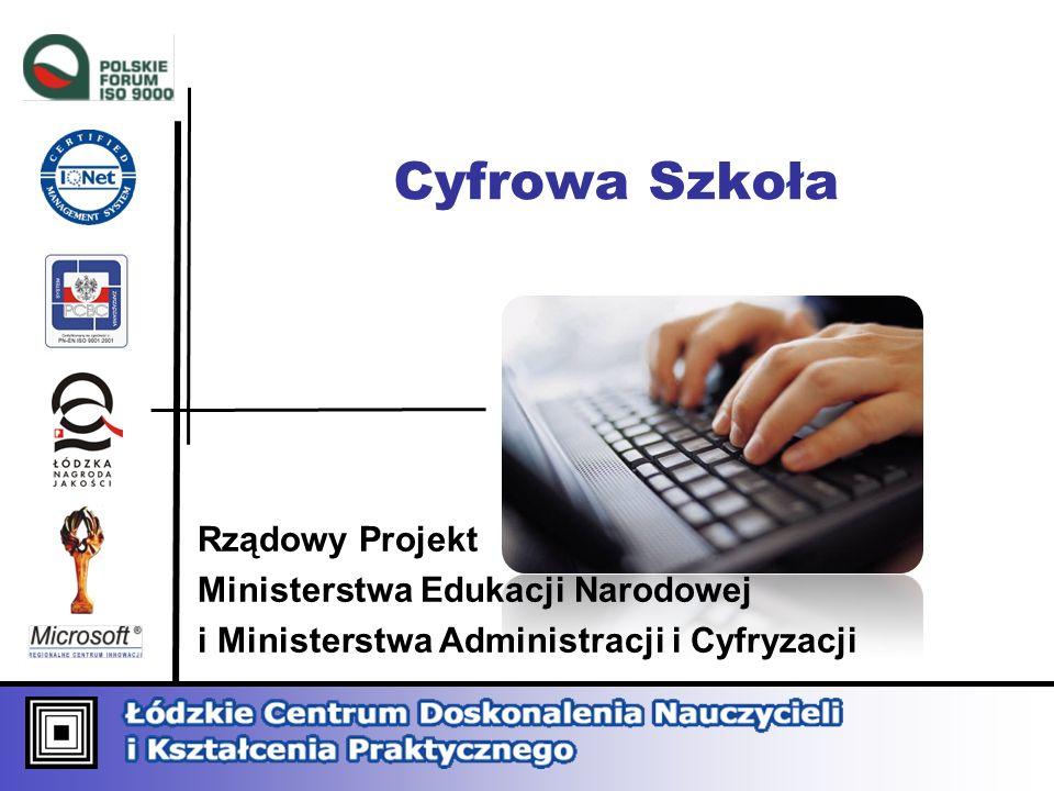 Cyfrowa Szkoła Rządowy Projekt Ministerstwa Edukacji Narodowej i Ministerstwa Administracji i Cyfryzacji