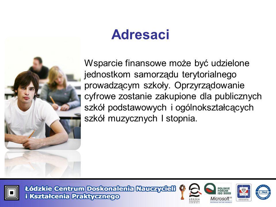 Adresaci Wsparcie finansowe może być udzielone jednostkom samorządu terytorialnego prowadzącym szkoły.
