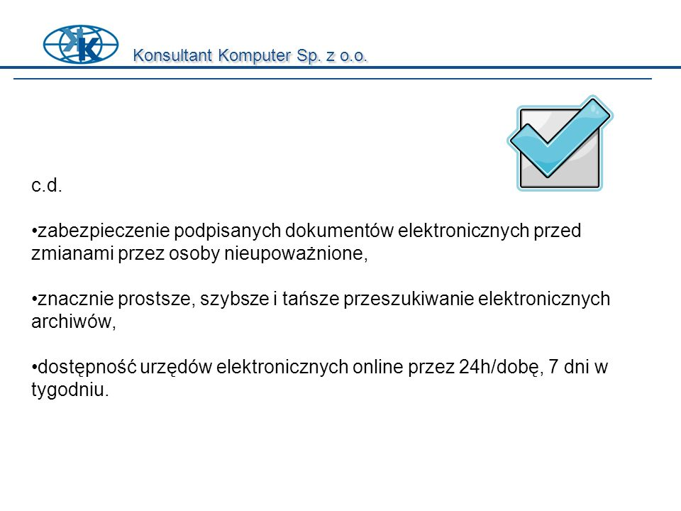 Konsultant Komputer Sp. z o.o. c.d. zabezpieczenie podpisanych dokumentów elektronicznych przed zmianami przez osoby nieupoważnione, znacznie prostsze