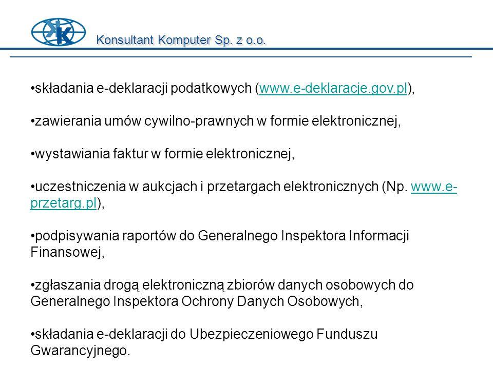 Konsultant Komputer Sp. z o.o. składania e-deklaracji podatkowych (www.e-deklaracje.gov.pl), zawierania umów cywilno-prawnych w formie elektronicznej,