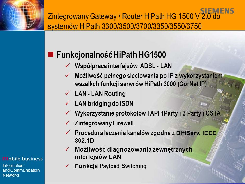 Information and Communication Networks Zintegrowany Gateway / Router HiPath HG 1500 V 2.0 do systemów HiPath 3300/3500/3700/3350/3550/3750 Funkcjonaln