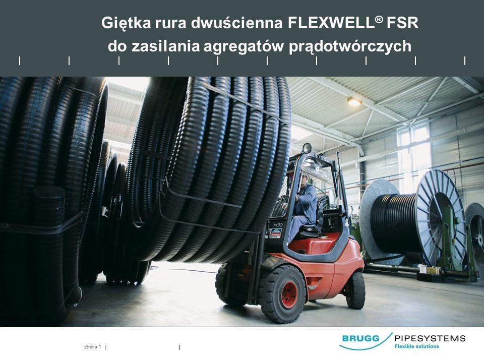 strona 1 Giętka rura dwuścienna FLEXWELL ® FSR do zasilania agregatów prądotwórczych