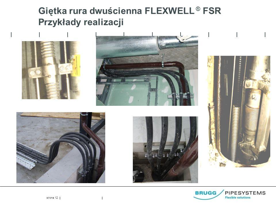 Giętka rura dwuścienna FLEXWELL ® FSR Przykłady realizacji strona 12