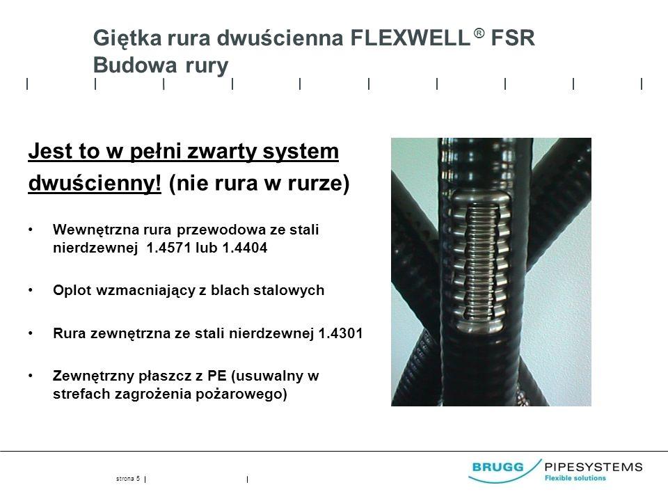 Giętka rura dwuścienna FLEXWELL ® FSR Budowa rury Jest to w pełni zwarty system dwuścienny! (nie rura w rurze) Wewnętrzna rura przewodowa ze stali nie