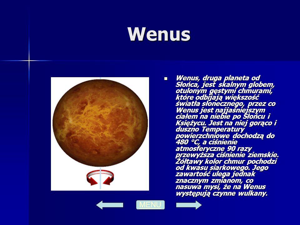 Wenus Wenus, druga planeta od Słońca, jest skalnym globem, otulonym gęstymi chmurami, które odbijają większość światła słonecznego, przez co Wenus jes