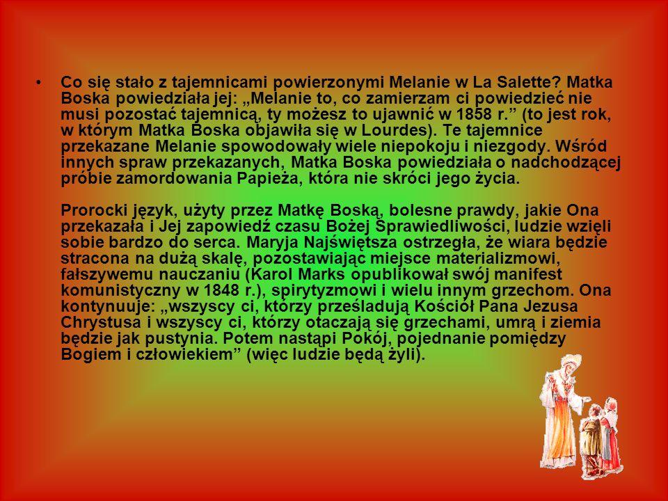 Podczas tego objawienia Matki Boskiej, mającego miejsce 158 lat temu, te słowa są wyjątkowo stosowne do dnia dzisiejszego.