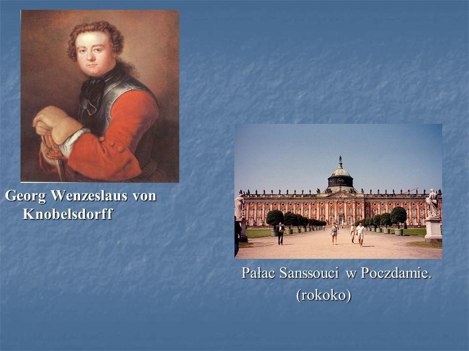 Georg Wenzeslaus von Knobelsdorff Pałac Sanssouci w Poczdamie. (rokoko) Pałac Sanssouci w Poczdamie. (rokoko)