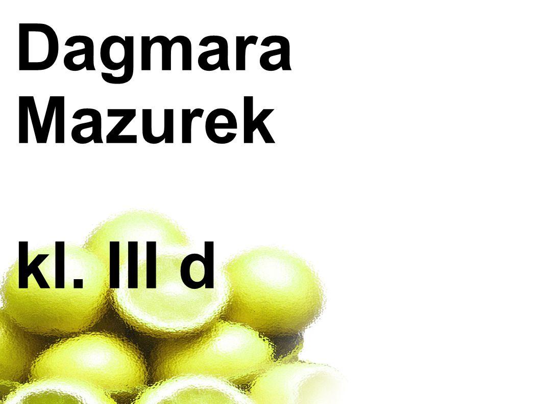 Dagmara Mazurek kl. III d