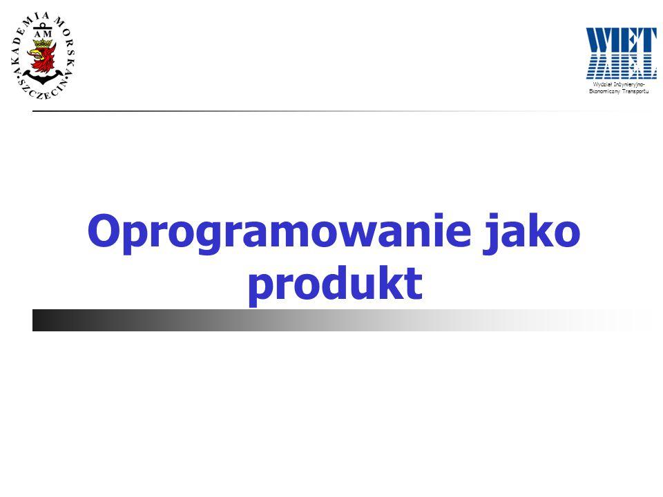 Wydział Inżynieryjno- Ekonomiczny Transportu Oprogramowanie jako produkt