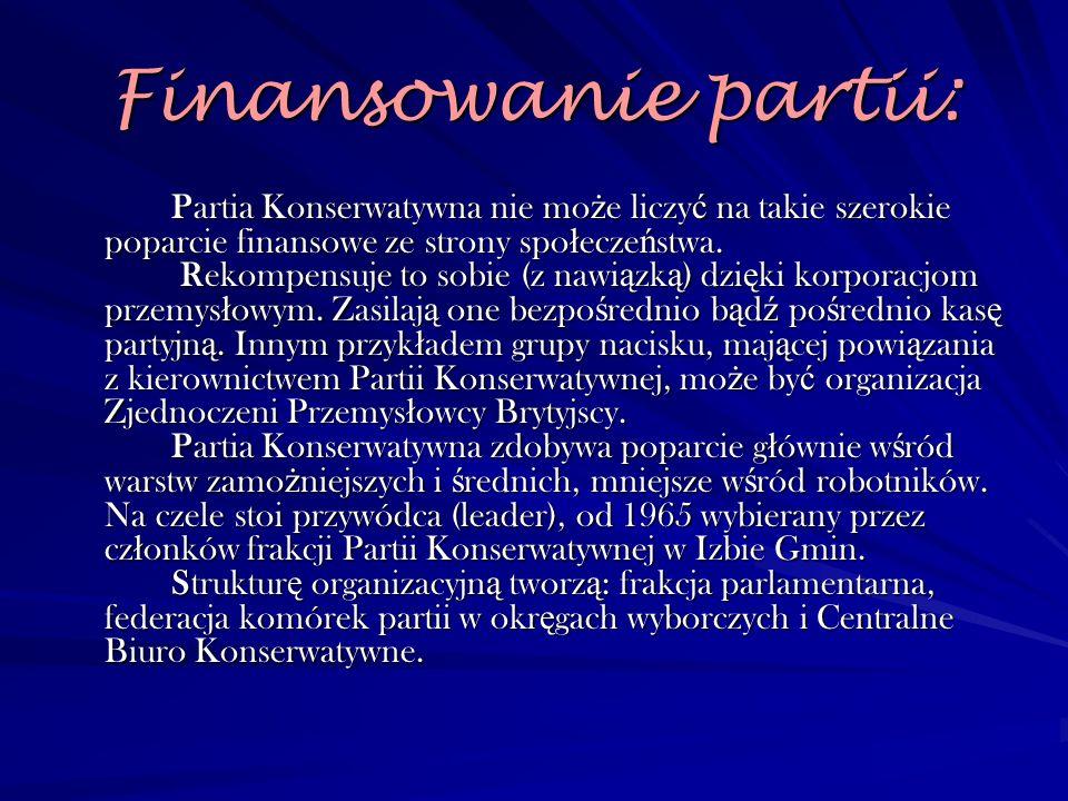Finansowanie partii: Partia Konserwatywna nie mo ż e liczy ć na takie szerokie poparcie finansowe ze strony spo ł ecze ń stwa. Rekompensuje to sobie (