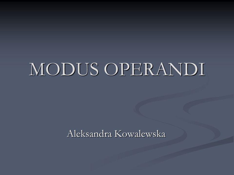 MODUS OPERANDI Aleksandra Kowalewska
