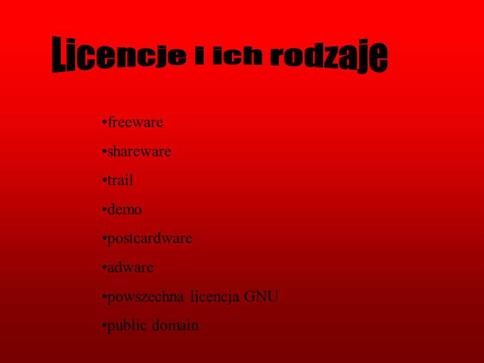 freeware shareware trail demo postcardware adware powszechna licencja GNU public domain