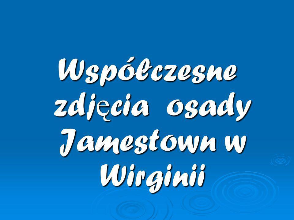 Współczesne zdj ę cia osady Jamestown w Wirginii