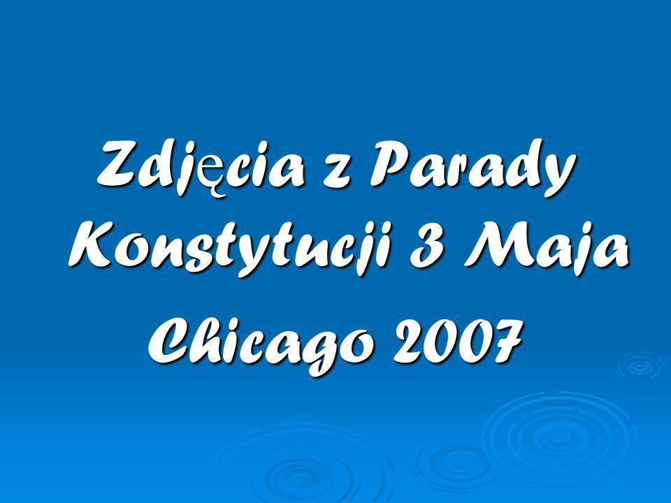 Zdj ę cia z Parady Konstytucji 3 Maja Chicago 2007