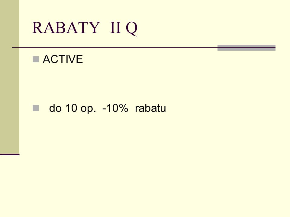 RABATY II Q ACTIVE do 10 op. -10% rabatu