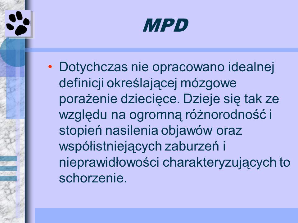 MPD Dotychczas nie opracowano idealnej definicji określającej mózgowe porażenie dziecięce. Dzieje się tak ze względu na ogromną różnorodność i stopień