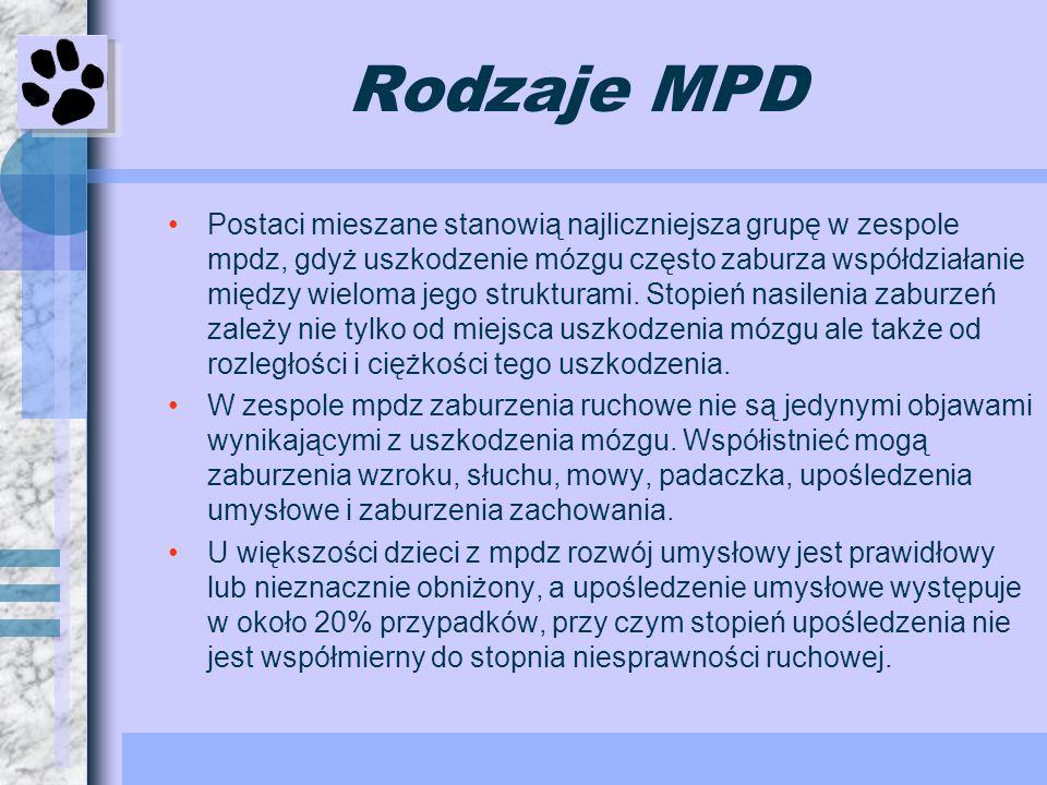 Rodzaje MPD Postaci mieszane stanowią najliczniejsza grupę w zespole mpdz, gdyż uszkodzenie mózgu często zaburza współdziałanie między wieloma jego st