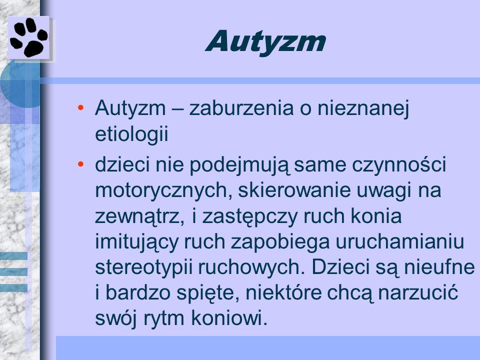 Autyzm Autyzm – zaburzenia o nieznanej etiologii dzieci nie podejmują same czynności motorycznych, skierowanie uwagi na zewnątrz, i zastępczy ruch kon