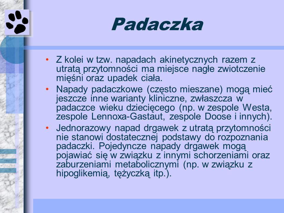 Padaczka Z kolei w tzw. napadach akinetycznych razem z utratą przytomności ma miejsce nagłe zwiotczenie mięśni oraz upadek ciała. Napady padaczkowe (c