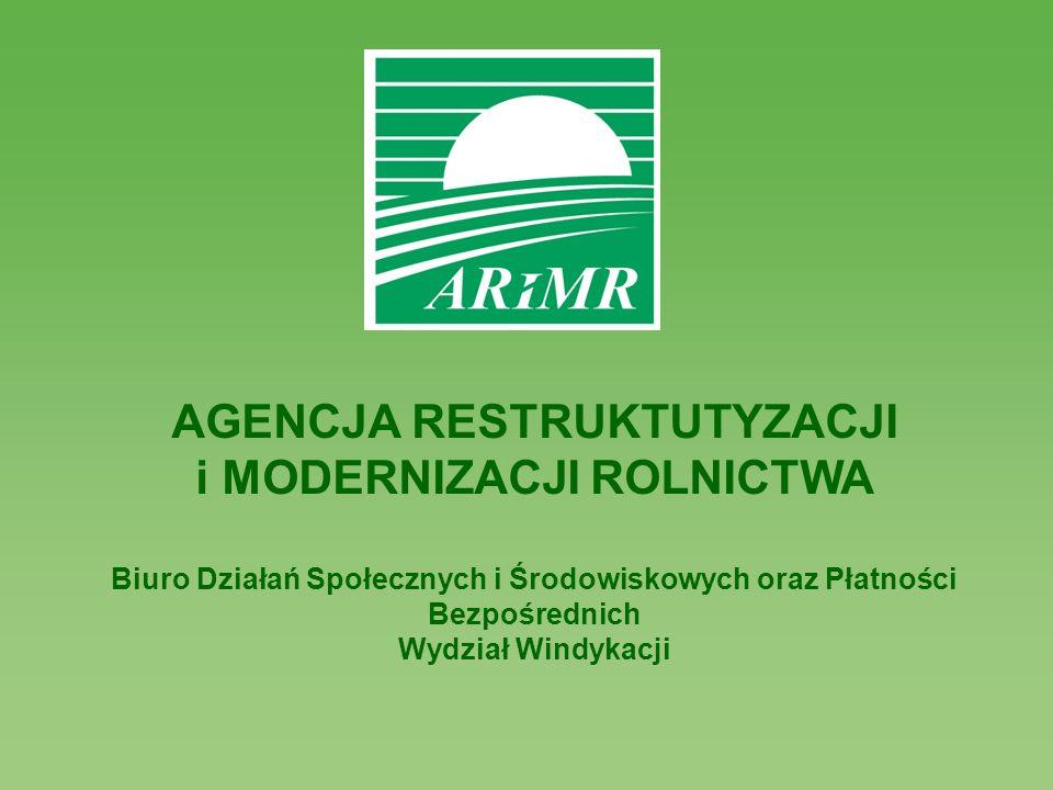 AGENCJA RESTRUKTUTYZACJI i MODERNIZACJI ROLNICTWA Biuro Działań Społecznych i Środowiskowych oraz Płatności Bezpośrednich Wydział Windykacji