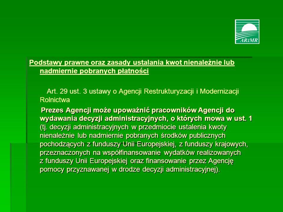 Podstawy prawne oraz zasady ustalania kwot nienależnie lub nadmiernie pobranych płatności Art. 29 ust. 3 ustawy o Agencji Restrukturyzacji i Moderniza