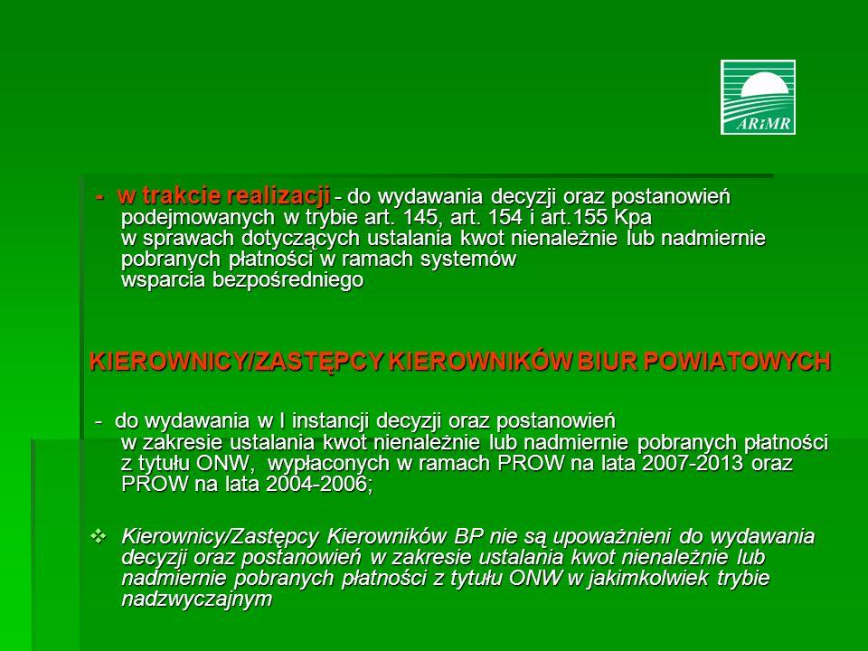 - w trakcie realizacji - do wydawania decyzji oraz postanowień podejmowanych w trybie art. 145, art. 154 i art.155 Kpa w sprawach dotyczących ustalani