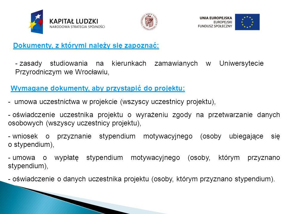 Dokumenty, z którymi należy się zapoznać: - zasady studiowania na kierunkach zamawianych w Uniwersytecie Przyrodniczym we Wrocławiu, Wymagane dokument