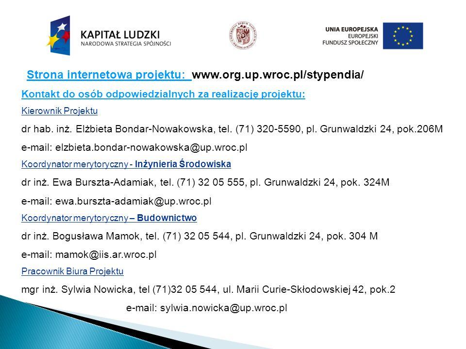 Strona internetowa projektu: www.org.up.wroc.pl/stypendia/ Kontakt do osób odpowiedzialnych za realizację projektu: Kierownik Projektu dr hab. inż. El
