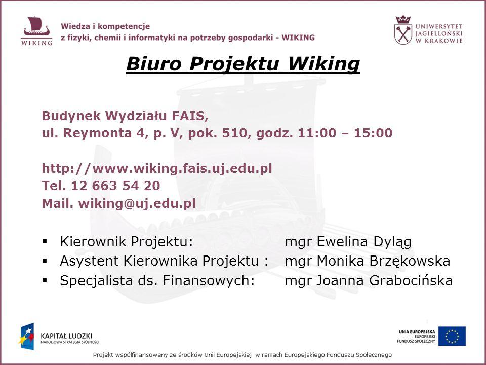 Biuro Projektu Wiking Budynek Wydziału FAIS, ul. Reymonta 4, p. V, pok. 510, godz. 11:00 – 15:00 http://www.wiking.fais.uj.edu.pl Tel. 12 663 54 20 Ma