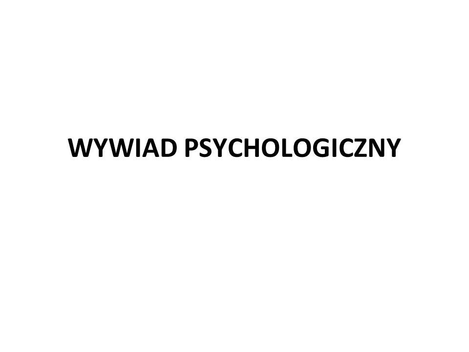 WYWIAD PSYCHOLOGICZNY