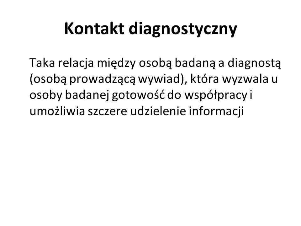 Taka relacja między osobą badaną a diagnostą (osobą prowadzącą wywiad), która wyzwala u osoby badanej gotowość do współpracy i umożliwia szczere udzie